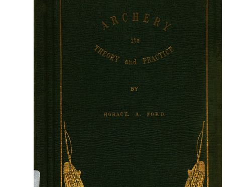 "Archery Its Theory and Practice</a><br /><div class=""book-author""> by <a href=""https://blundellsandsarchers.co.uk/?book-author=horace-ford"">Horace Ford</a></div>"