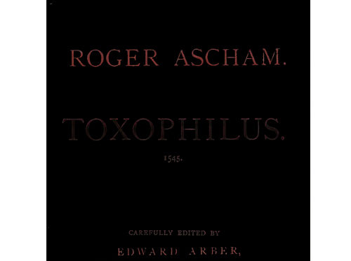 "Toxophilus-1545</a><br /><div class=""book-author""> by <a href=""https://blundellsandsarchers.co.uk/?book-author=ashcam"">Ashcam</a></div>"